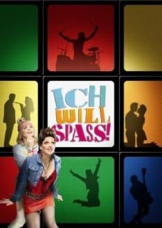 Ich will Spass! - Musical Ich will Spass!